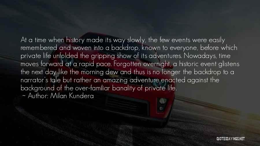 Day Morning Quotes By Milan Kundera