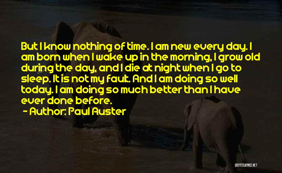 Day Morning Quotes By Paul Auster