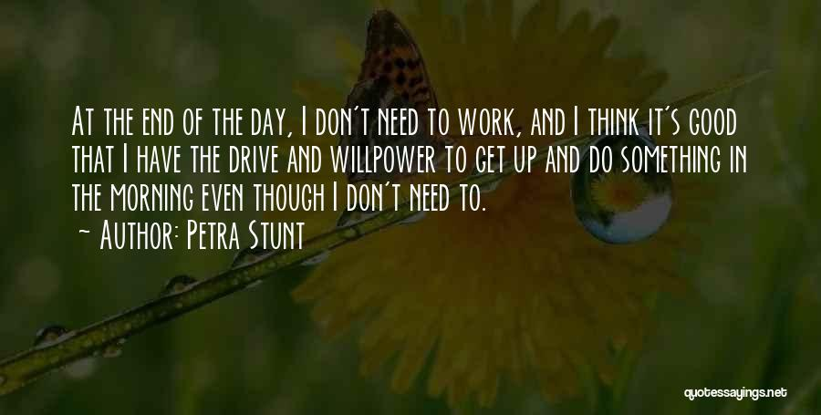 Day Morning Quotes By Petra Stunt