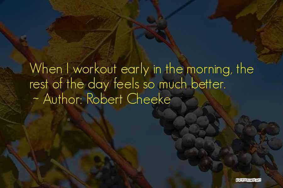 Day Morning Quotes By Robert Cheeke