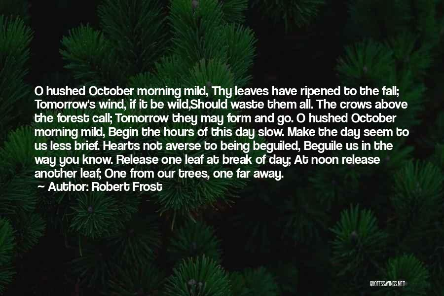 Day Morning Quotes By Robert Frost