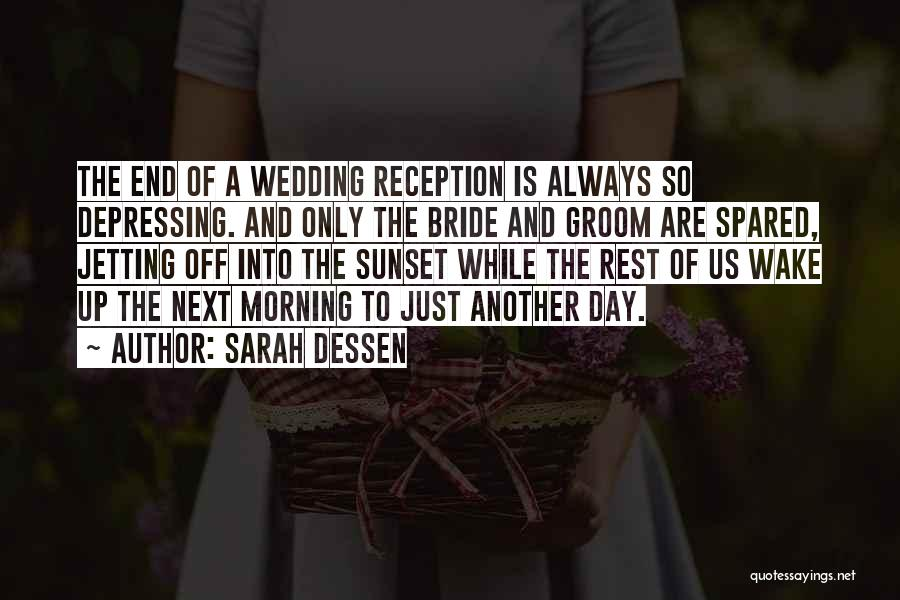 Day Morning Quotes By Sarah Dessen