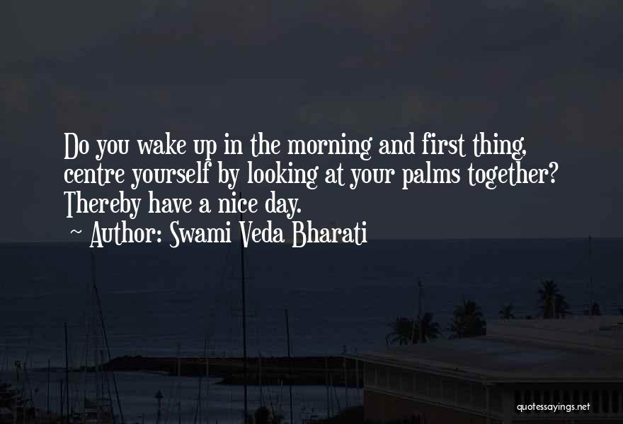 Day Morning Quotes By Swami Veda Bharati