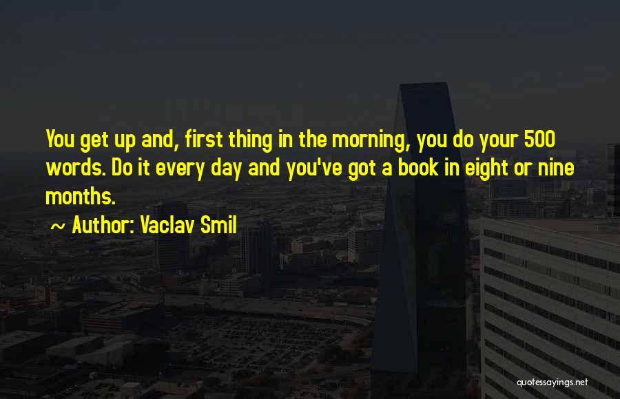 Day Morning Quotes By Vaclav Smil