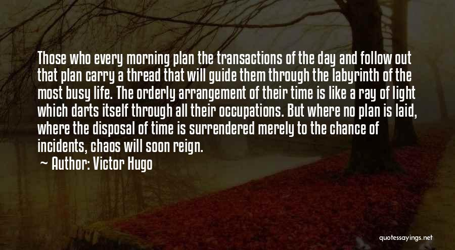 Day Morning Quotes By Victor Hugo