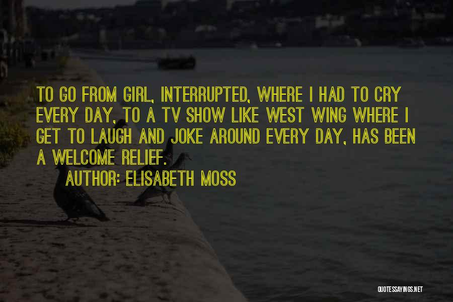 Day Wing Quotes By Elisabeth Moss