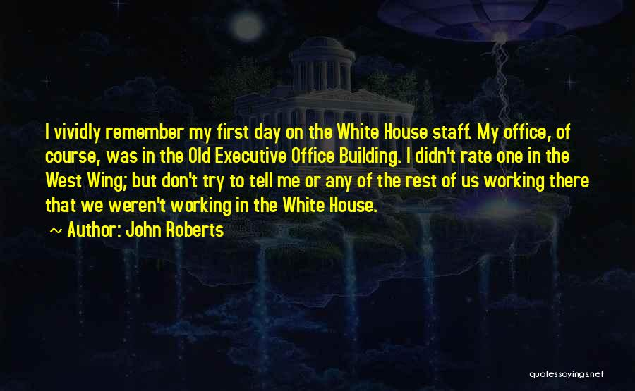 Day Wing Quotes By John Roberts