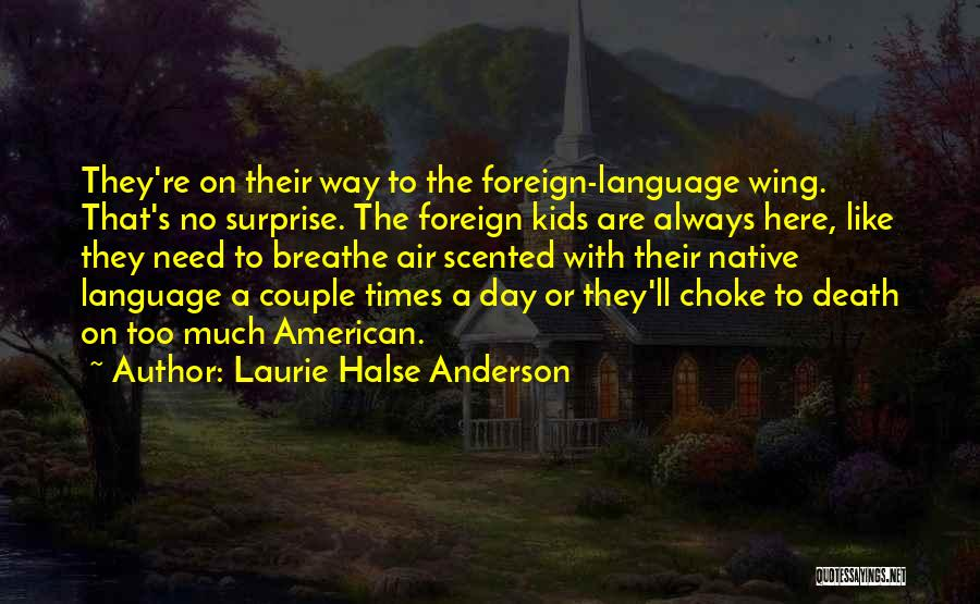Day Wing Quotes By Laurie Halse Anderson