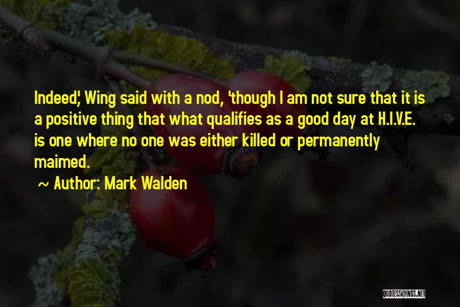 Day Wing Quotes By Mark Walden