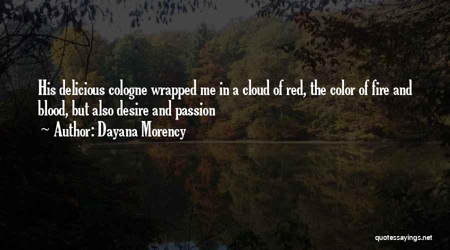 Dayana Morency Quotes 1572318