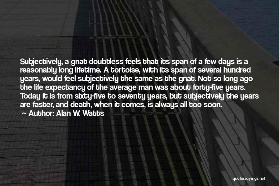 Days Are Going Faster Quotes By Alan W. Watts