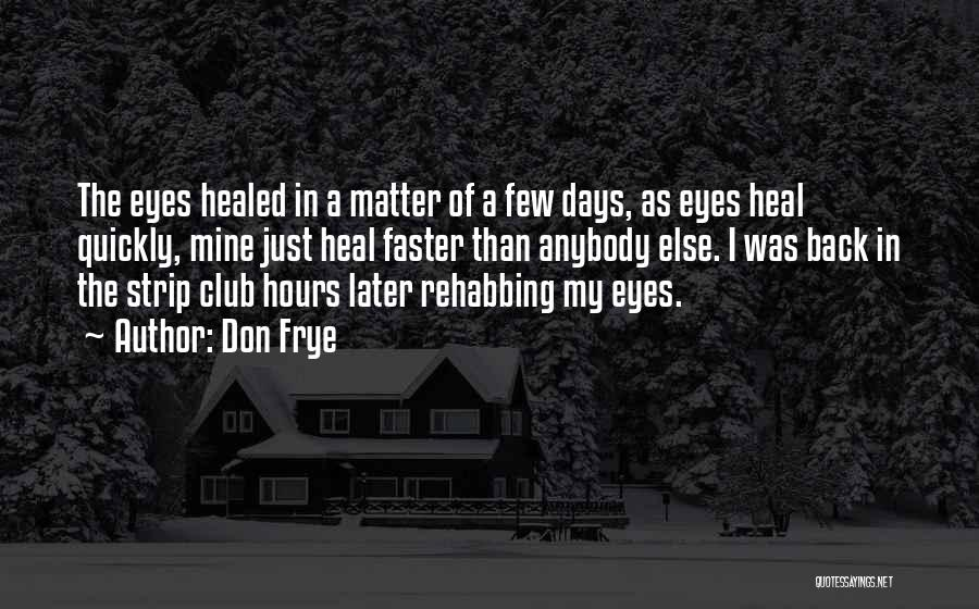 Days Are Going Faster Quotes By Don Frye