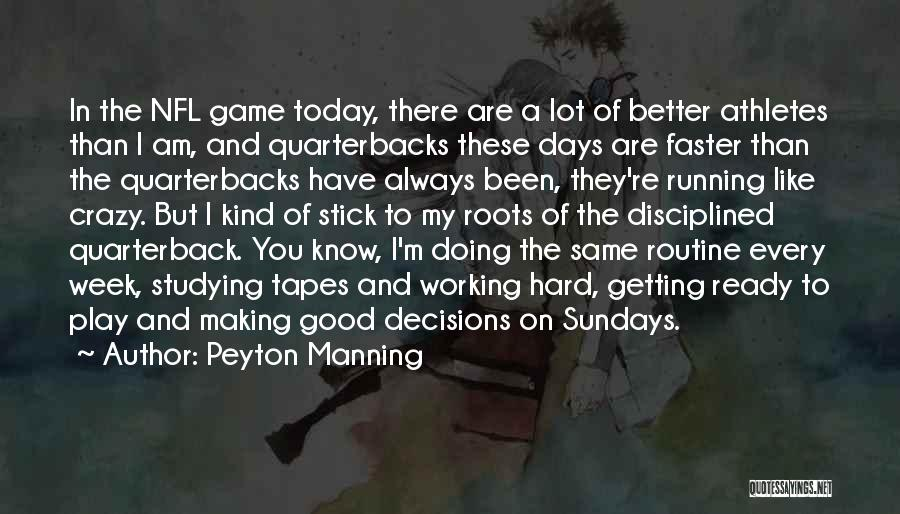 Days Are Going Faster Quotes By Peyton Manning