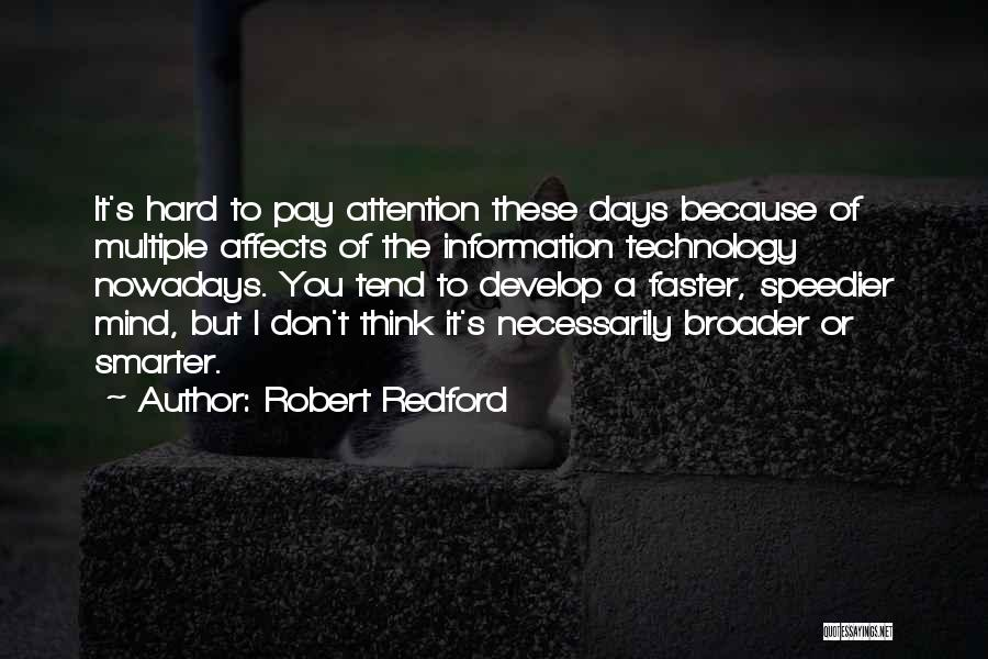 Days Are Going Faster Quotes By Robert Redford
