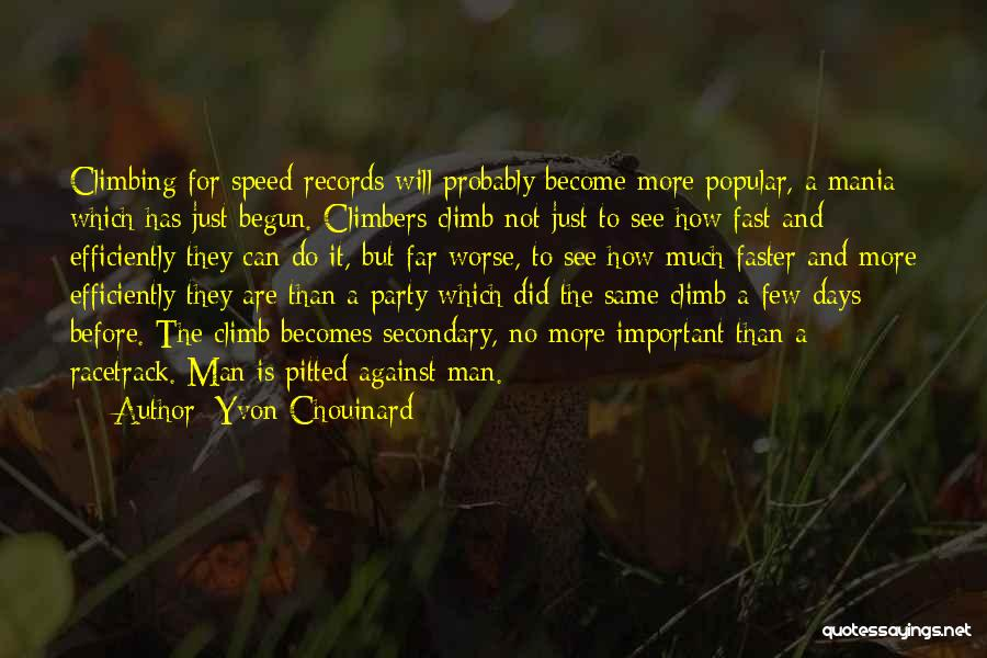 Days Are Going Faster Quotes By Yvon Chouinard
