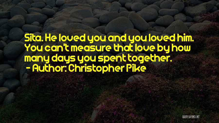Days We Spent Together Quotes By Christopher Pike