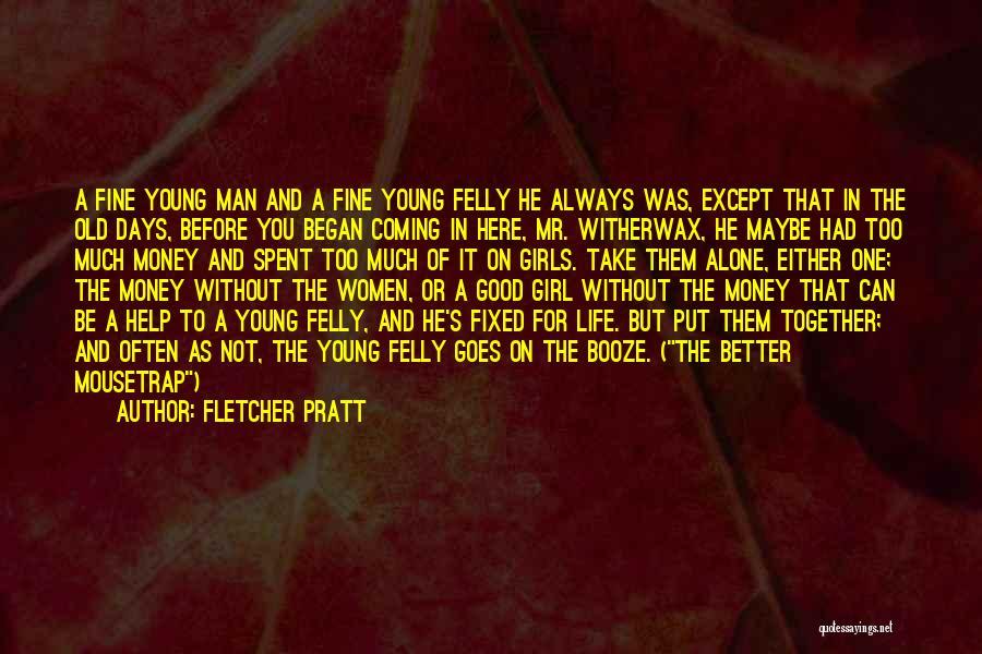 Days We Spent Together Quotes By Fletcher Pratt