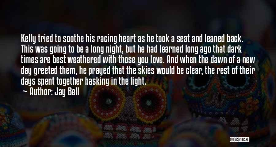 Days We Spent Together Quotes By Jay Bell