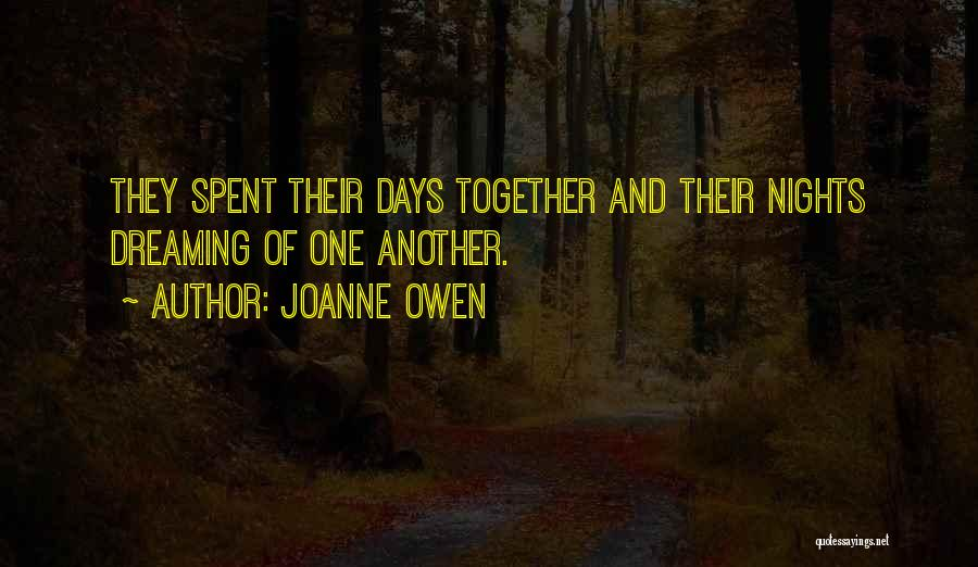 Days We Spent Together Quotes By Joanne Owen