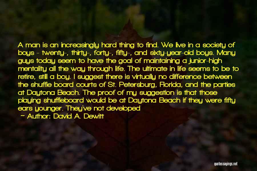 Daytona Beach Quotes By David A. Dewitt