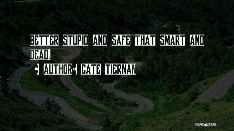 Dead And Stupid Quotes By Cate Tiernan