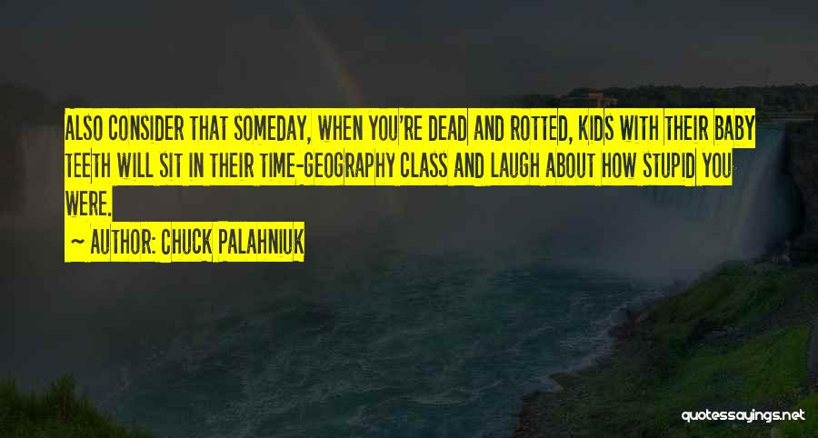 Dead And Stupid Quotes By Chuck Palahniuk