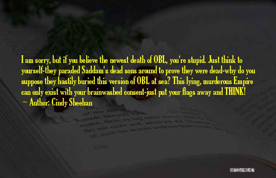 Dead And Stupid Quotes By Cindy Sheehan