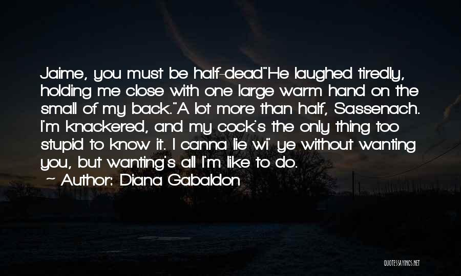 Dead And Stupid Quotes By Diana Gabaldon