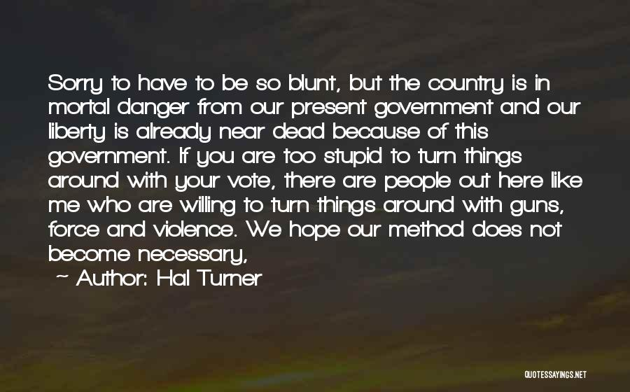 Dead And Stupid Quotes By Hal Turner