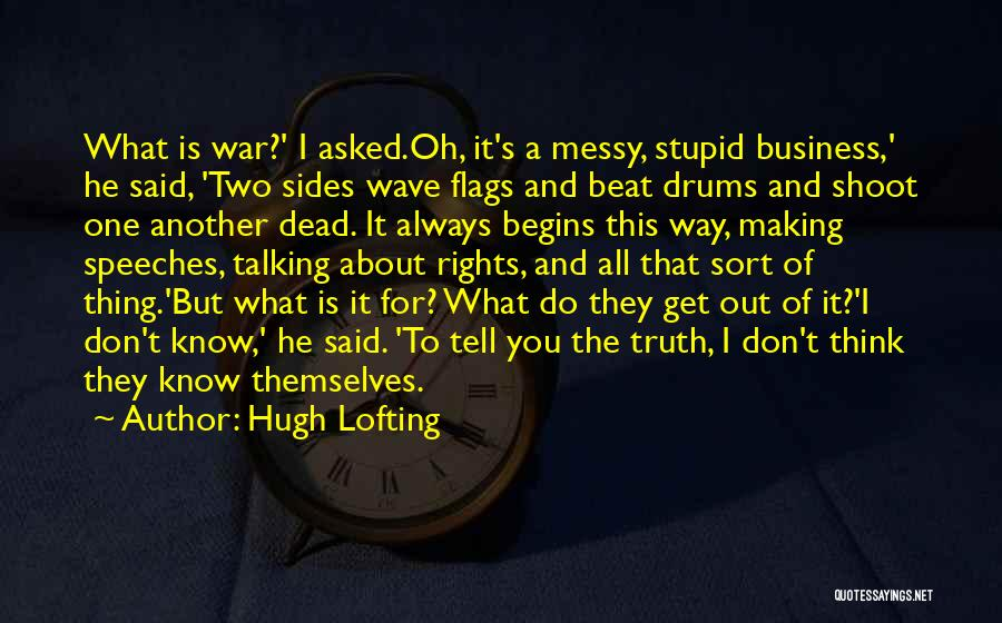 Dead And Stupid Quotes By Hugh Lofting