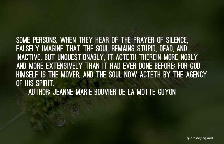 Dead And Stupid Quotes By Jeanne Marie Bouvier De La Motte Guyon