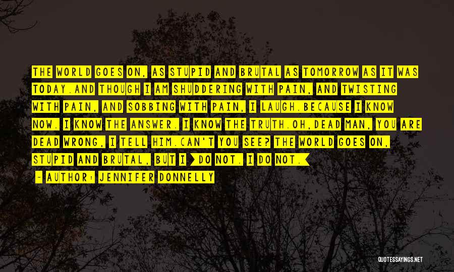 Dead And Stupid Quotes By Jennifer Donnelly