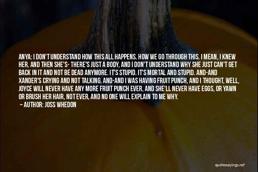Dead And Stupid Quotes By Joss Whedon