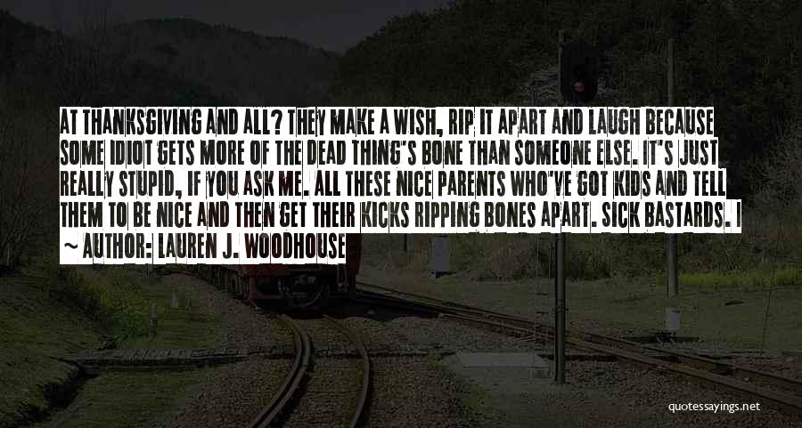 Dead And Stupid Quotes By Lauren J. Woodhouse