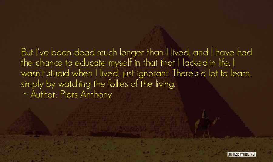 Dead And Stupid Quotes By Piers Anthony