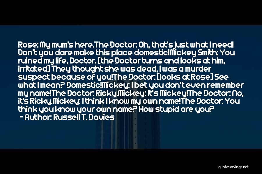 Dead And Stupid Quotes By Russell T. Davies
