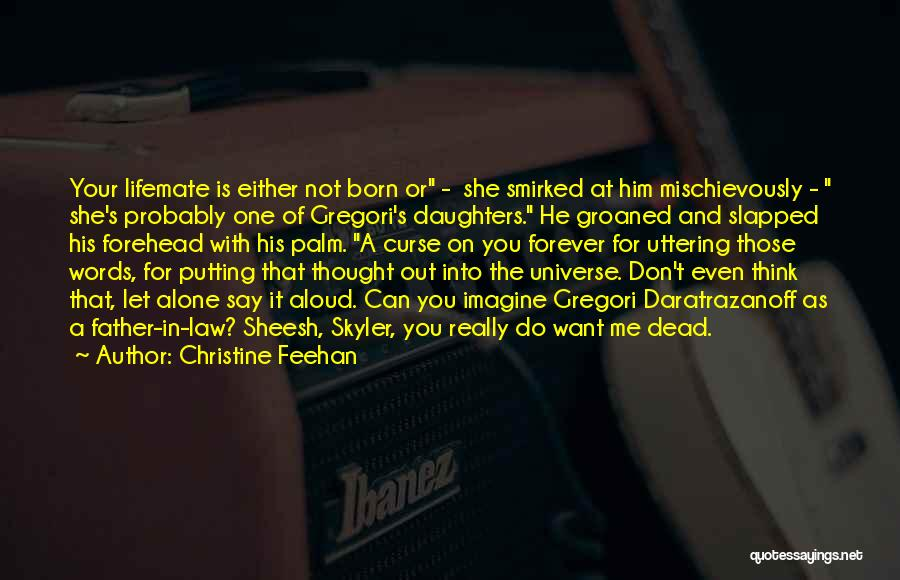 Dead Father In Law Quotes By Christine Feehan