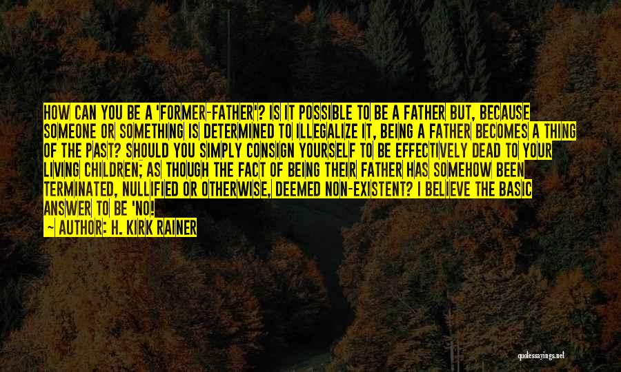 Dead Father In Law Quotes By H. Kirk Rainer