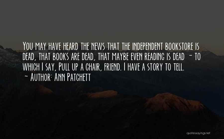 Dead Friend Quotes By Ann Patchett