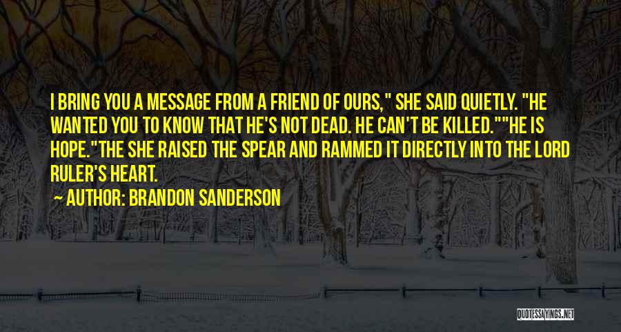 Dead Friend Quotes By Brandon Sanderson