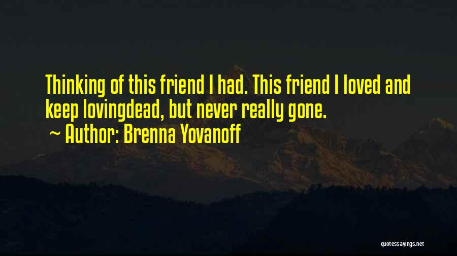 Dead Friend Quotes By Brenna Yovanoff