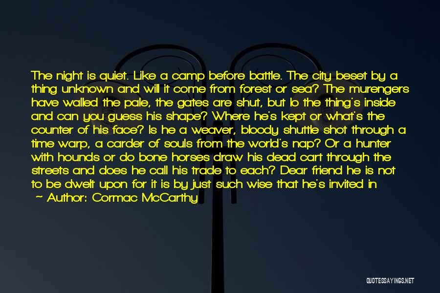 Dead Friend Quotes By Cormac McCarthy
