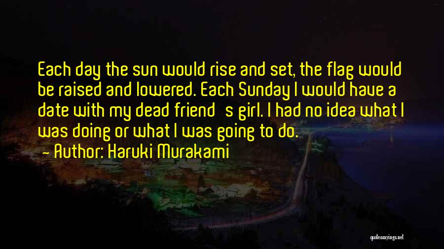 Dead Friend Quotes By Haruki Murakami