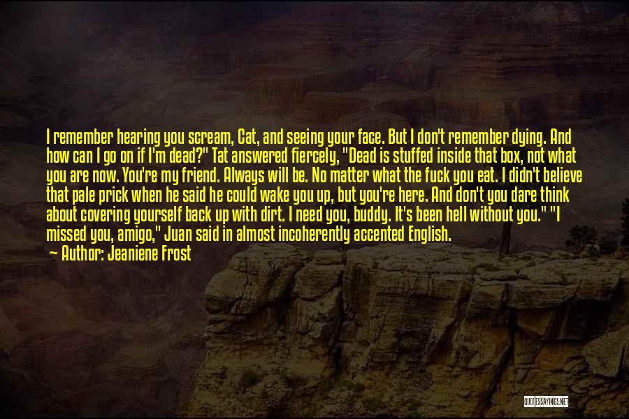 Dead Friend Quotes By Jeaniene Frost