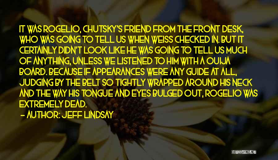 Dead Friend Quotes By Jeff Lindsay
