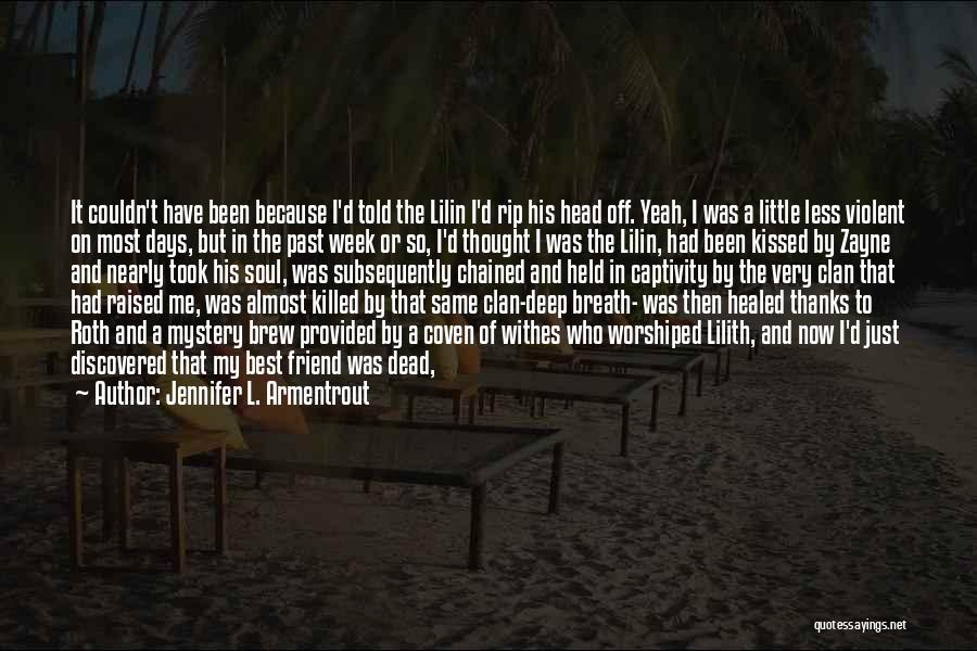 Dead Friend Quotes By Jennifer L. Armentrout