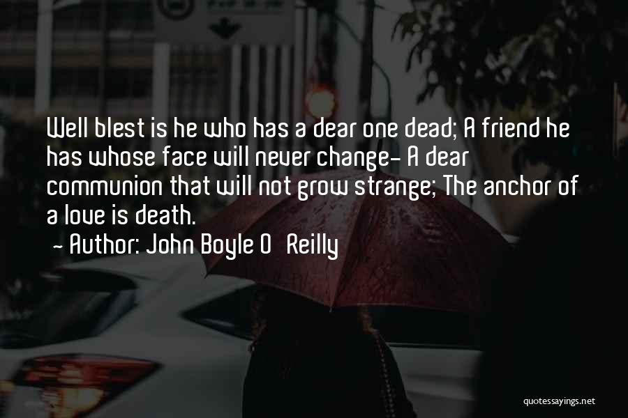Dead Friend Quotes By John Boyle O'Reilly