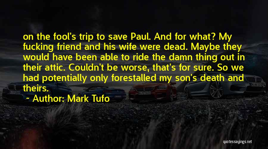 Dead Friend Quotes By Mark Tufo