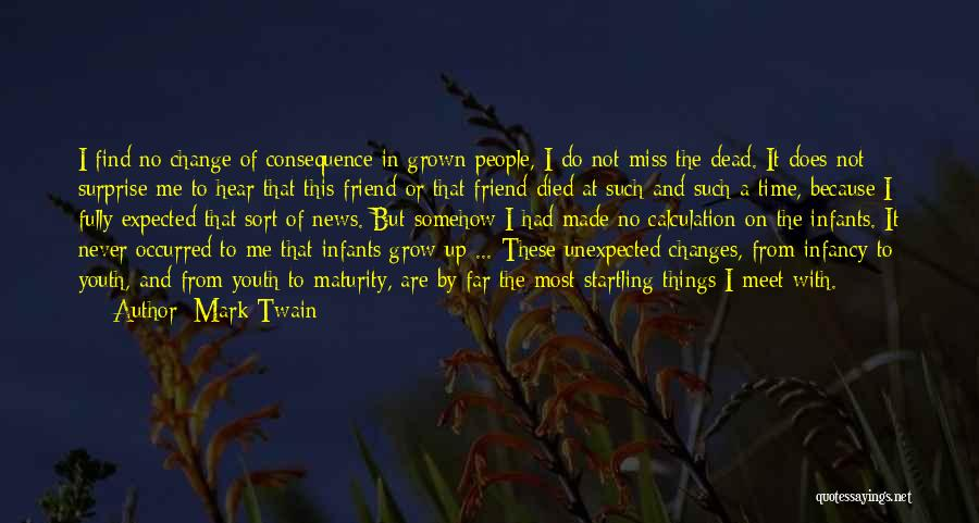 Dead Friend Quotes By Mark Twain