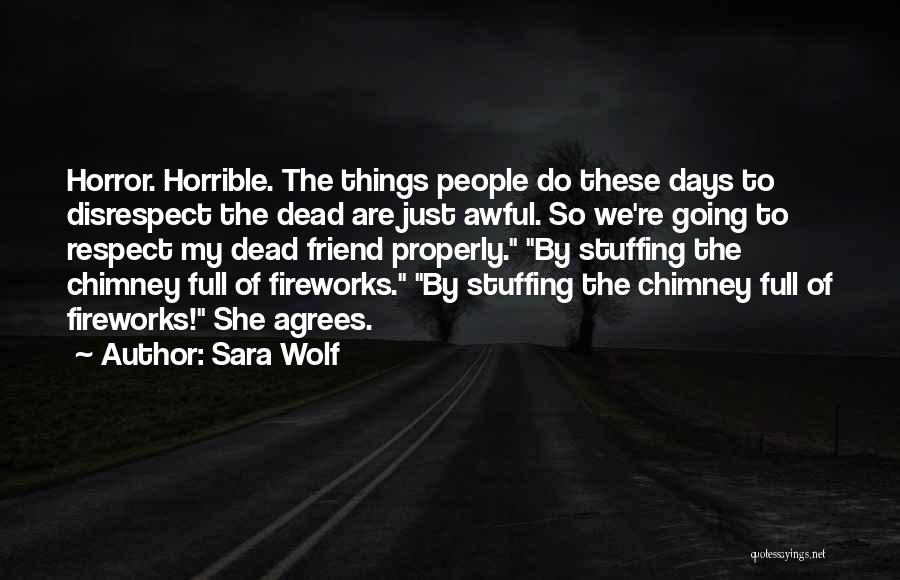 Dead Friend Quotes By Sara Wolf